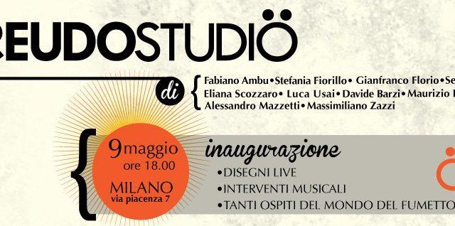Domani 9 maggio: inaugurazione a Milano dello Pseudostudio