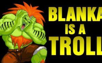 blanka-is-a-troll