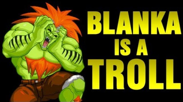 Blanka è un troll [video]