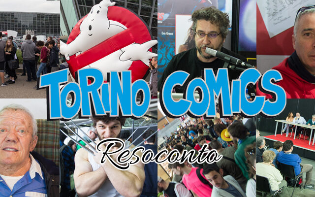 Torino Comics 2016: il resoconto (foto e video)