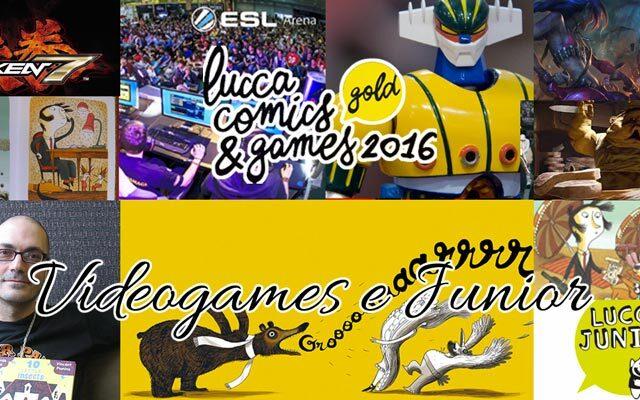 Lucca Comics & Games 2016: le novità delle sezioni Videogames e Junior