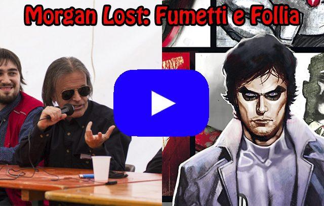 Albissola Comics 2016: la conferenza su Morgan Lost (video)